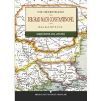Die Heerstrasse Von Belgrad Nach Constantinopel