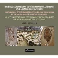 İstanbulda Marmaray: Metro Kazılarının Kent Arkeolojisine Katkıları