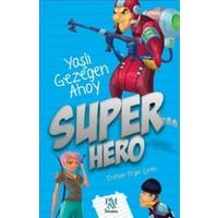 Süper Hero: Yaşlı Gezegen Ahoy