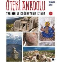 Öteki Anadolu: Tarihin Ve Coğrafyanın İzinde 1