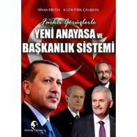Farklı Görüşlerle Yeni Anayasa Ve Başkanlık Sistemi