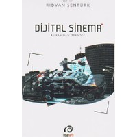 Dijital Sinema: Kuramdan Tekniğe