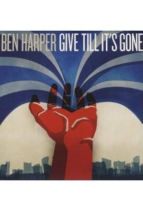 Ben Harper - Gıve Tıll It`S Gone