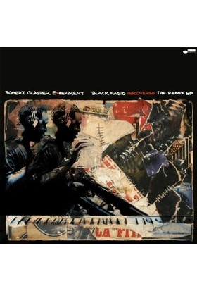 Robert Glasper - Black Radıo Recovered: The