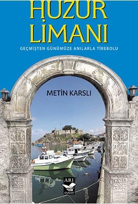 Huzur Limanı: Geçmişten Günümüze Anılarla Tirebolu