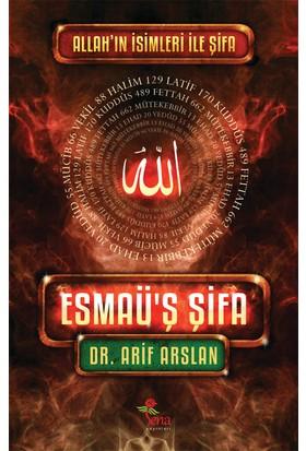 Esmaü'Ş Şifa (Allah'In İsimleri İle Şifa) - Arif Arslan