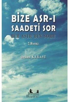 Bize Asr-I Saadeti Sor