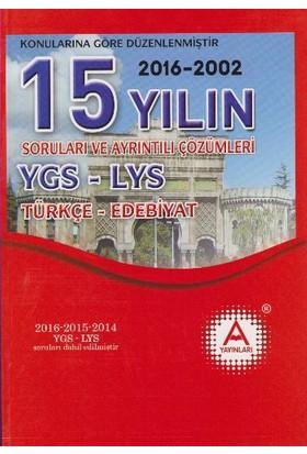 A Yayınları 15 Yılın Ygs-Lys Türkçe-Edebiyat Soruları Ve Ayrıntılı Çözümleri