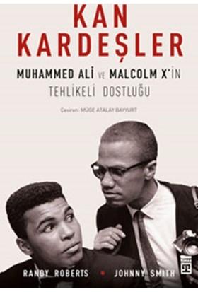 Kan Kardeşler: Muhammed Ali Ve Malcom X' İn Tehlikeli Dostluğu - Johnny Smith