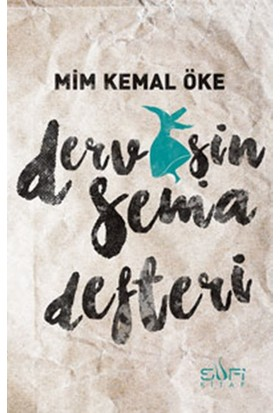 Dervişin Sema Defteri - Mim Kemal Öke
