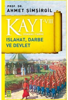 Kayı 8: Islahat, Darbe Ve Devlet - Ahmet Şimşirgil