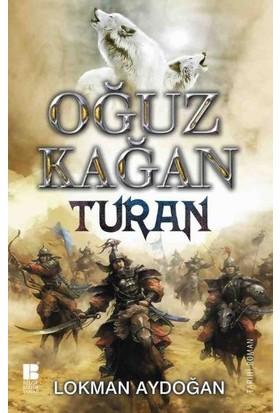 Oğuz Kağan - Turan - Lokman Aydoğan