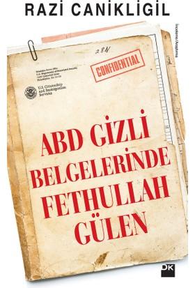 Abd Gizli Belgelerinde Fethullah Gülen - Razi Canikligil