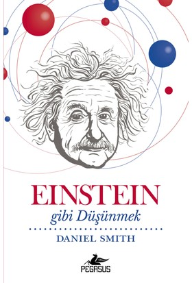 Einstein Gibi Düşünmek - Daniel Smith