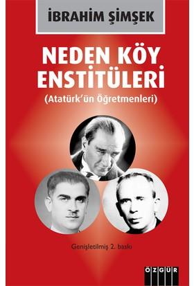 Neden Köy Enstitüleri (Atatürk'Ün Öğretmenleri) - İbrahim Şimşek