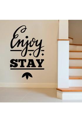 Enjoy Stay Duvar Sticker