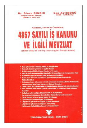 Yaklaşım4857 Sayılı İş Kanunu ve İlgili Mevzuat
