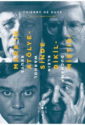 Marx'In Atölyesinde Dikilmiştir: Beuys, Warhol, Klein, Duchamp