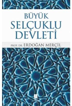 Büyük Selçuklu Devleti - Erdoğan Merçil