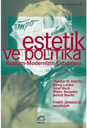 Estetik Ve Politika Realizm: Modernizm Çatışması