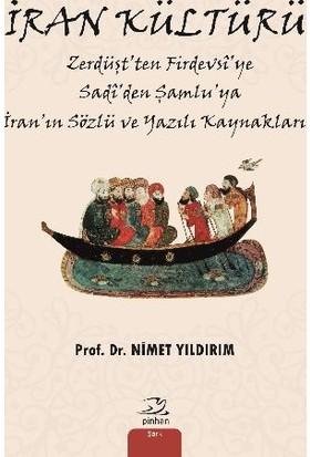 İran Kültürü: Zerdüştten Firdevsye Sadiden Şamluya İranın Sözlü Ve Yazılı Kaynakları