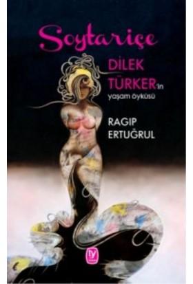 Soytariçe: Dilek Türkerin Yaşam Öyküsü