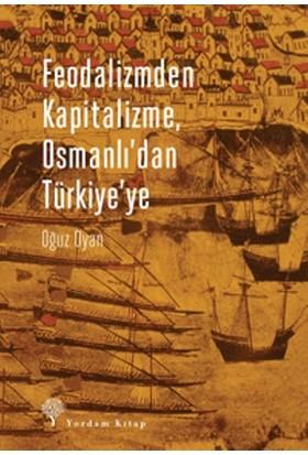 Feodalizmden Kapitalizme, Osmanlı'Dan Türkıye'Ye