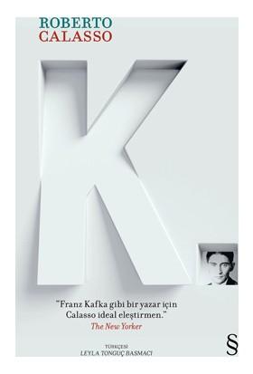 K (Franz Kafka Gibi Bir Yazar İçin Calasso İdeal Eleştirmen)