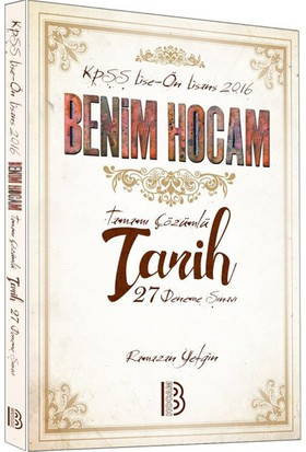 Benim Hocam Yayınları Kpss 2016 Lise Önlisans Tarih Çözümlü 27 Deneme Sınavı