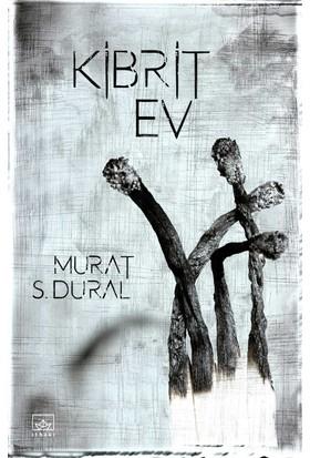Kibrit Ev - Murat S. Dural