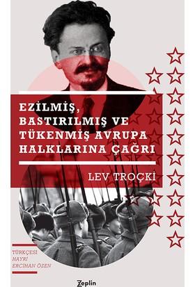 Ezilmiş, Bastırılmış Ve Tükenmiş Avrupa Halklarına Çağrı - Lev Troçki