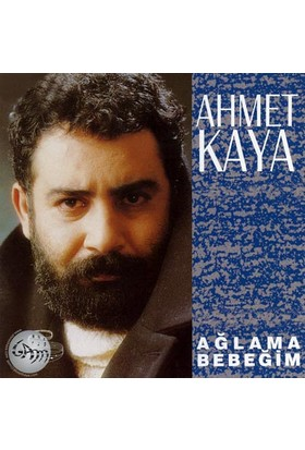 Ahmet Kaya Ağlama Bebek