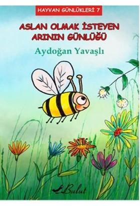 Hayvan Günlükleri 7: Aslan Olmak İsteyen Arının Günlüğü