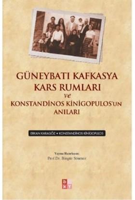 Güneybatı Kafkasya Kars Rumları Ve Tarih Konstandinos Kinigopulosun Anıları