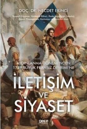 Aydınlanma Döneminden 1789 Büyük Fransız Devrimine İletişim Ve Siyaset