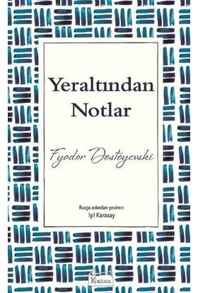 Yeraltından Notlar (Ciltli Özel Bez Baskı) - Fyodor Mihayloviç Dostoyevski