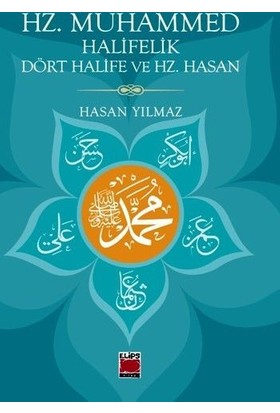 Hz. Muhammed Halifelik Dört Halife Ve Hz. Hasan