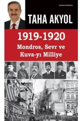 1919 - 1920 Mondros, Sevr Ve Kuva-yı Milliye - Taha Akyol