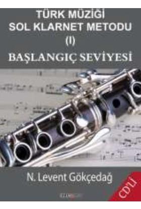 Türk Müziği Sol Klarnet Metodu 1: Başlangıç Seviyesi - N. Levent Gökçedağ