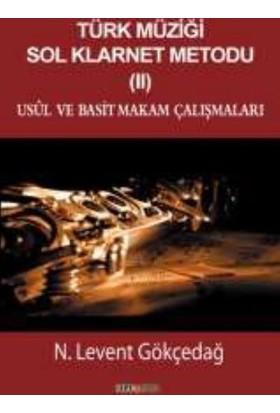 Türk Müziği Sol Klarnet Metodu 2: Usul Ve Basit Makam Çalışmaları - N. Levent Gökçedağ