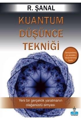 Kuantum Düşünce Tekniği - R. Şanal Günseli