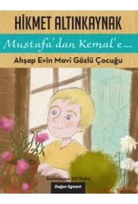 Mustafa'Dan Kemal'E: Ahşap Evin Mavi Gözlü Çocuğu