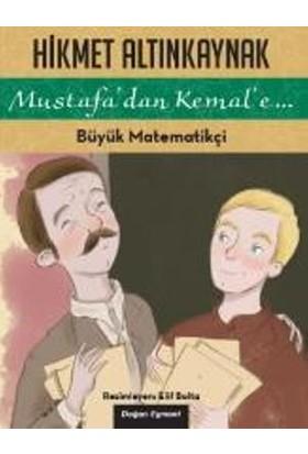 Mustafa'Dan Kemal'E: Büyük Matematikçi