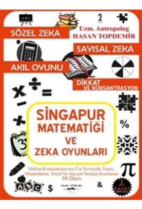 Singapur Matematiği Ve Zeka Oyunları - Hasan Topdemir