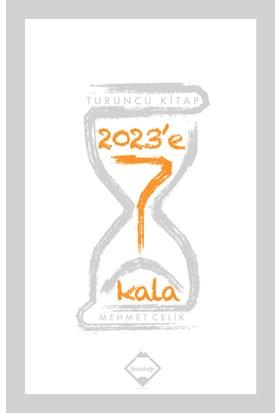 2023'E 7 Kala