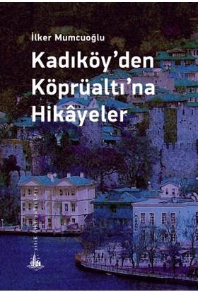 Kadıköy'Den Köprüaltı'Na Hikayeler