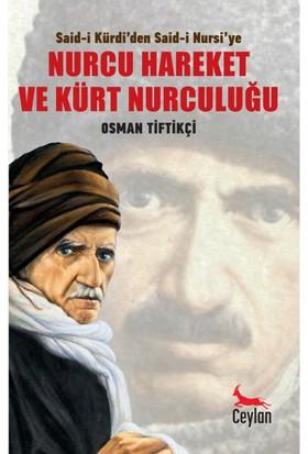 Said-İ Kürdi'Den Said-İ Nursi'Ye Nurcu Hareket Ve Kürt Nurculuğu