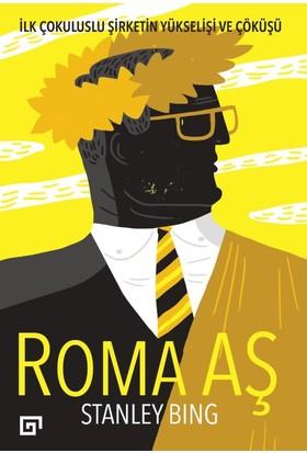 Roma Aş: İlk Çokuluslu Şirketin Yükselişi Ve Çöküşü