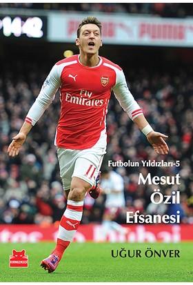 Mesut Özil Efsanesi - Uğur Önver