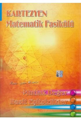Kartezyen Eğitim Yayınları Matematik Fasikülü Mutlak Değer-Basit Eşitsizlikler - Remzi Şahin Aksankur